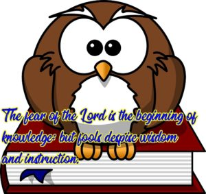 owl on book with Proverbs 1:7. Live in the fear of God